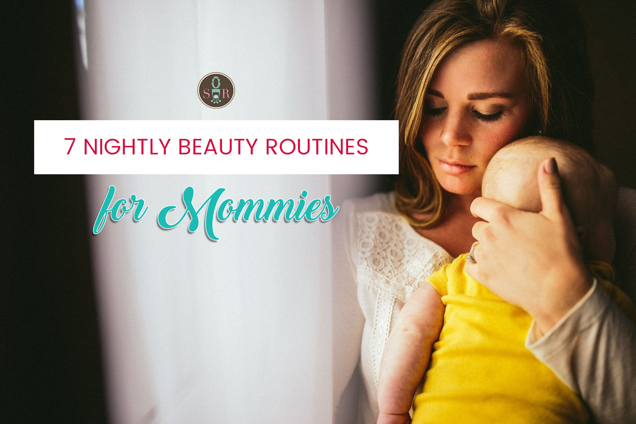 7 Nightly Beauty Routines for Mommies (1)